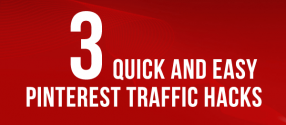 3-quick-and-easy-pinterest-traffic-hacks