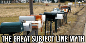 The Great Subject Line Myth the great subject line myth 300x150