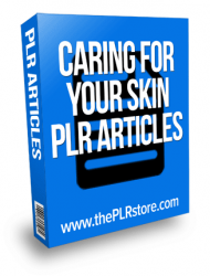 caring for your skin plr articles