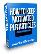 how-to-keep-motivated-plr-articles