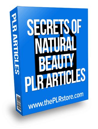 secrets of natural beauty plr articles