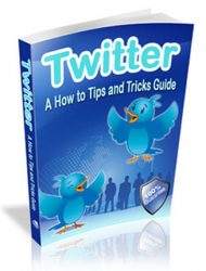 twitter tips and tricks ebook twitter tips and tricks ebook Twitter Tips and Tricks Ebook with Master Resale Rights twitter tips and tricks ebook 190x250