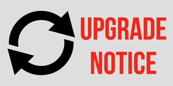 Upgrade Notice and Big Changes upgrade notice
