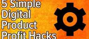 5-simple-digital-product-profit-hacks