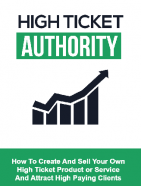 high ticket authority ebook and videos