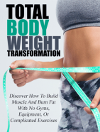 total body weight transformation ebook and videos
