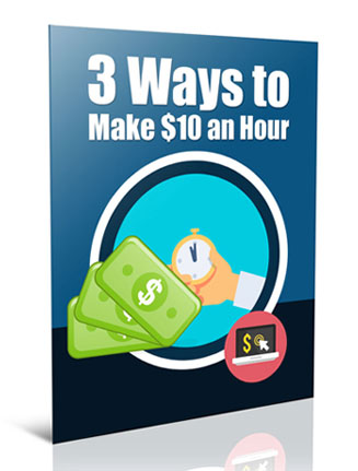 3 ways to make 10 dollars a day plr report