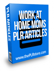 work at home moms plr articles