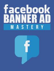 facebook banner ad mastery videos facebook banner ad mastery videos Facebook Banner Ad Mastery Videos with Master Resale Rights facebook banner ad mastery videos 190x250