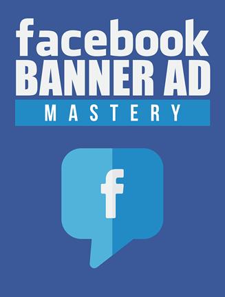 facebook banner ad mastery videos facebook banner ad mastery videos Facebook Banner Ad Mastery Videos with Master Resale Rights facebook banner ad mastery videos