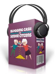 blogging cash for seniors audios blogging cash for seniors audios Blogging Cash For Seniors Audios with Master Resale Rights blogging cash for seniors audios mrr 190x250