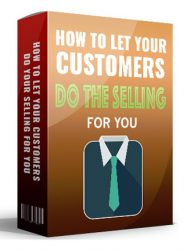 let your customers do your selling ebook mrr let your customers do your selling ebook Let Your Customers Do Your Selling Ebook MRR let your customers do your selling ebook mrr 190x250 private label rights Private Label Rights and PLR Products let your customers do your selling ebook mrr 190x250