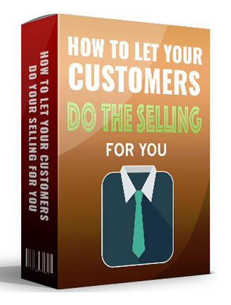 let your customers do your selling ebook mrr let your customers do your selling ebook Let Your Customers Do Your Selling Ebook MRR let your customers do your selling ebook mrr