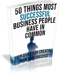 50 Things Most Successful Business People Have in Common PLR Ebook