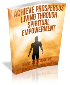 Achieve Prosperous Living through Spiritual Empowerment PLR Ebook