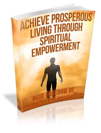 Achieve Prosperous Living through Spiritual Empowerment PLR Ebook