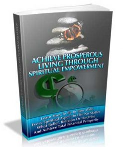 ieve Prosperous Living through Spiritual Empowerment PLR Ebook
