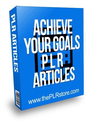 Achieve Your Goals PLR Articles