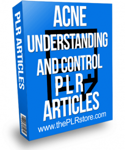 Acne Understanding And Control PLR Articles