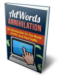 adwords-annihilation-mrr-ebook-cover  Adword Annihilation MRR Ebook adwords annihilation mrr ebook cover 190x247