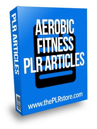 aerobic fitness plr articles