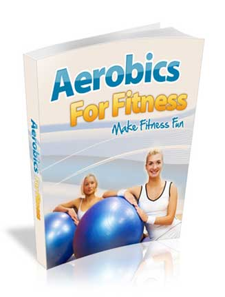 Aerobics For Fitness Ebook MRR