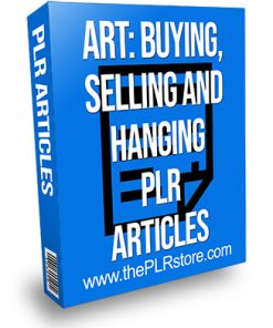 Art Buying Selling and Hanging PLR Articles