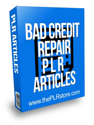 Bad Credit Repair PLR Articles