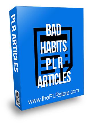 Bad Habits PLR Articles
