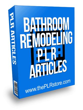 Bathroom Remodeling PLR Articles
