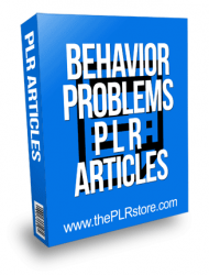 Behavior Problems PLR Articles