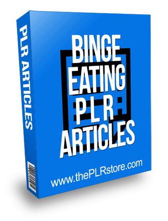 Binge Eating PLR Articles