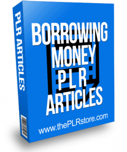 Borrowing Money PLR Articles