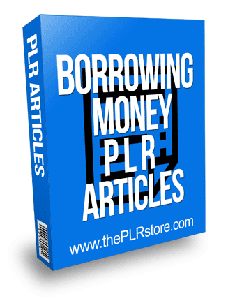 Borrowing Money PLR Articles