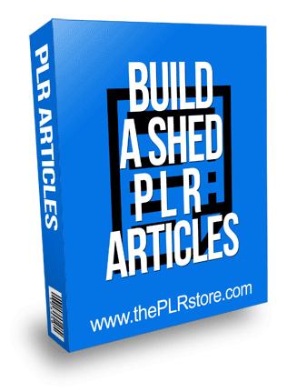 Build A Shed PLR Articles