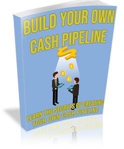Build Your Own Cash Pipeline PLR Ebook