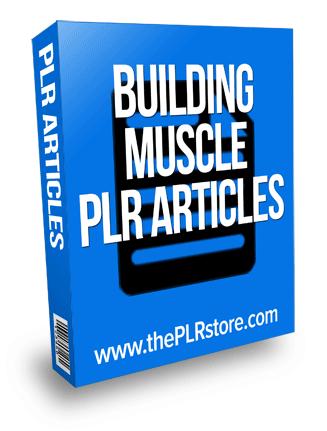 building muscle plr articles