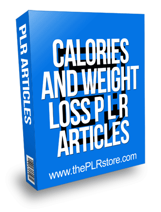 Calories And Weight Loss PLR Articles