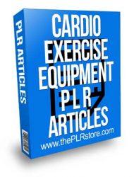 Cardio Exercise Equipment PLR Articles