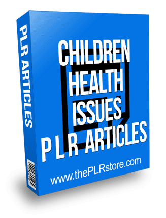Children Health Issues PLR Articles