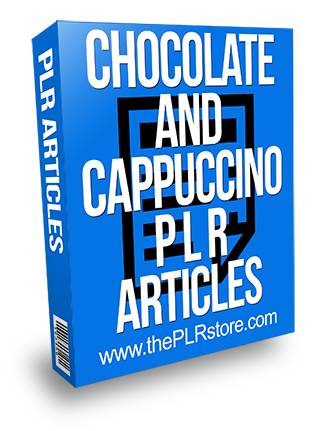 Chocolate and Cappuccino PLR Articles