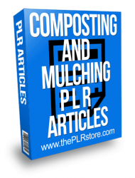 Composting and Mulching PLR Articles