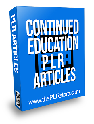 Continued Education PLR Articles