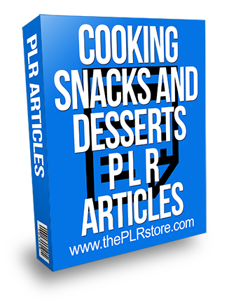 Cooking Snacks and Desserts PLR Articles