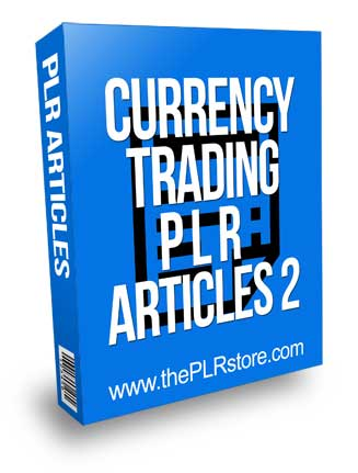 Currency Trading PLR Articles 2