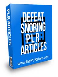 Defeat Snoring PLR Articles