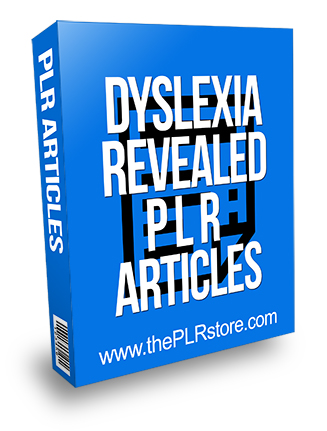 Dyslexia Revealed PLR Articles