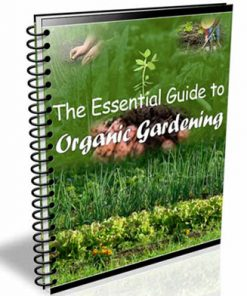 essential guide to organic gardening plr ebook