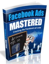 facebook ads mastered ebook facebook ads mastered ebook Facebook Ads Mastered Ebook with Master Resale Rights facebook ads mastered mrr ebook 190x250