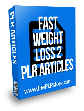 Fast Weight Loss PLR Articles 2